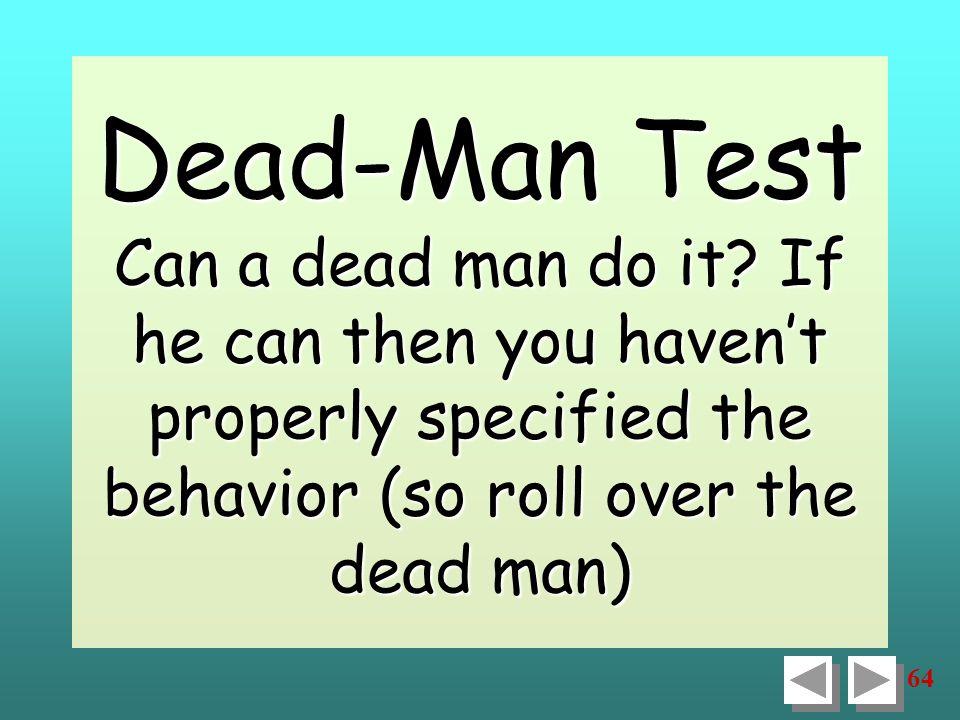 64 Dead-Man Test Can a dead man do it.