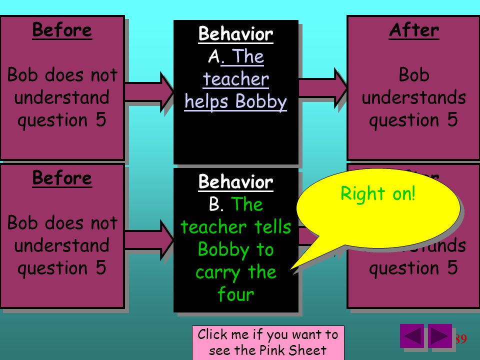 89 Click me if you want to see the Pink Sheet Before Bob does not understand question 5 Before Bob does not understand question 5 Behavior A.