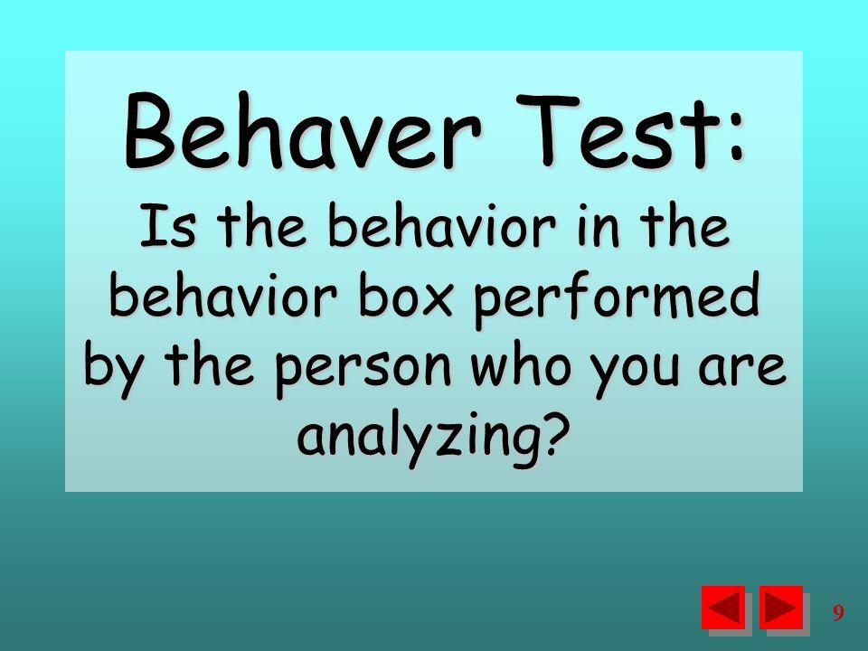 20 A.Whose behavior are you analyzing.