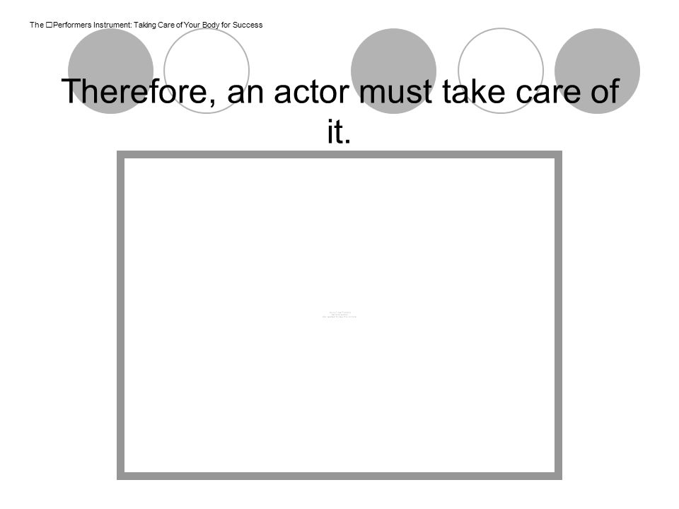 Therefore, an actor must take care of it.