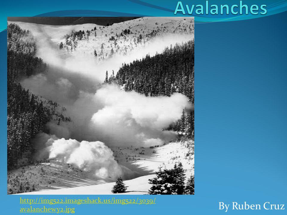By Ruben Cruz http://img522.imageshack.us/img522/3039/ avalanchewy2.jpg