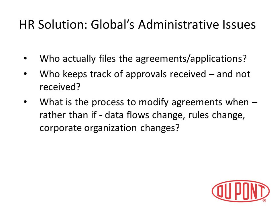 HR Solution: Global's Administrative Issues Who actually files the agreements/applications? Who keeps track of approvals received – and not received?