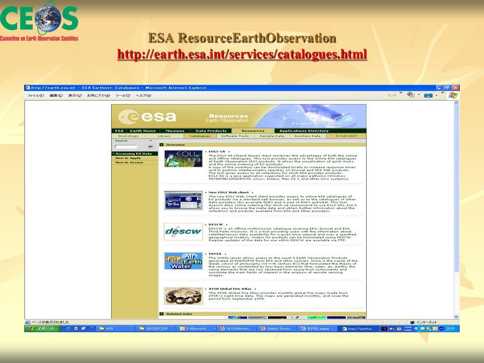 ESA ResourceEarthObservation http://earth.esa.int/services/catalogues.html http://earth.esa.int/services/catalogues.html