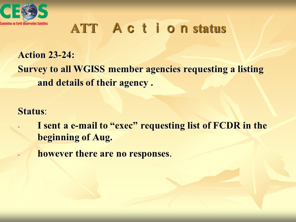 ATT Action status Action 23-24: Survey to all WGISS member agencies requesting a listing and details of their agency.