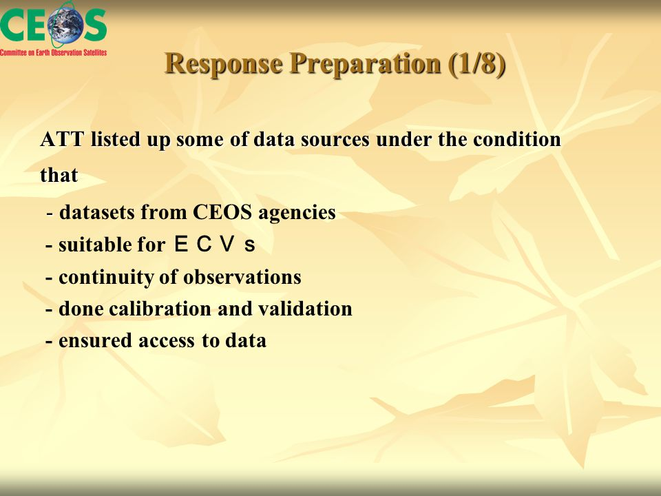 Response Preparation (1/8) Response Preparation (1/8) ATT listed up some of data sources under the condition that - - datasets from CEOS agencies - su