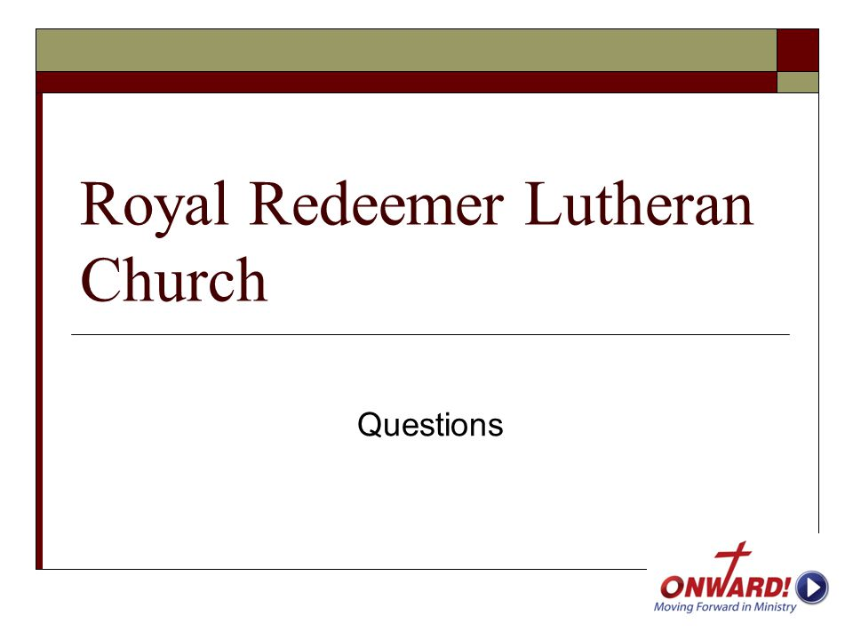 Royal Redeemer Lutheran Church Questions