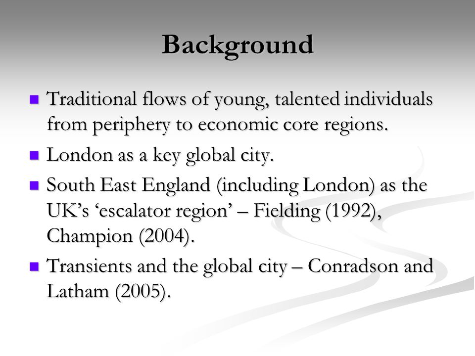 Background Traditional flows of young, talented individuals from periphery to economic core regions.