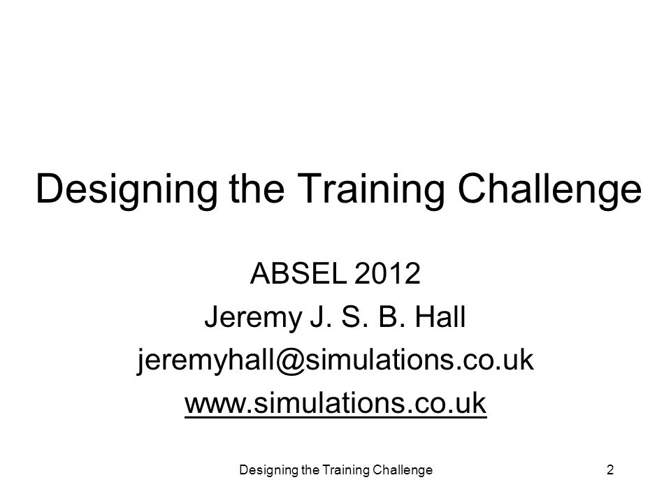 2 ABSEL 2012 Jeremy J. S. B. Hall jeremyhall@simulations.co.uk www.simulations.co.uk