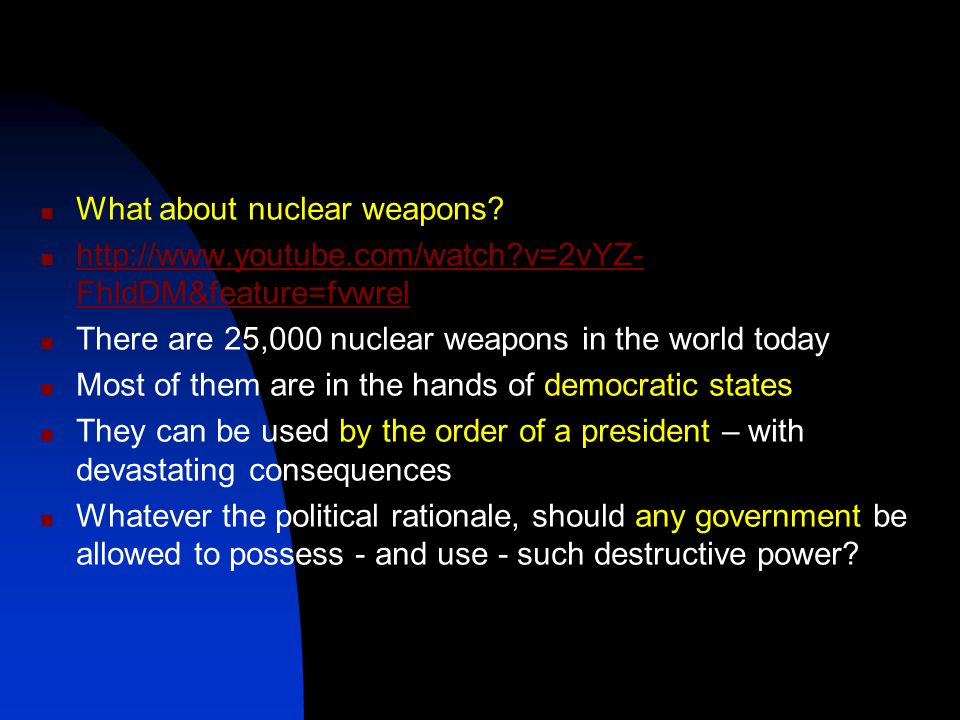 What about nuclear weapons.