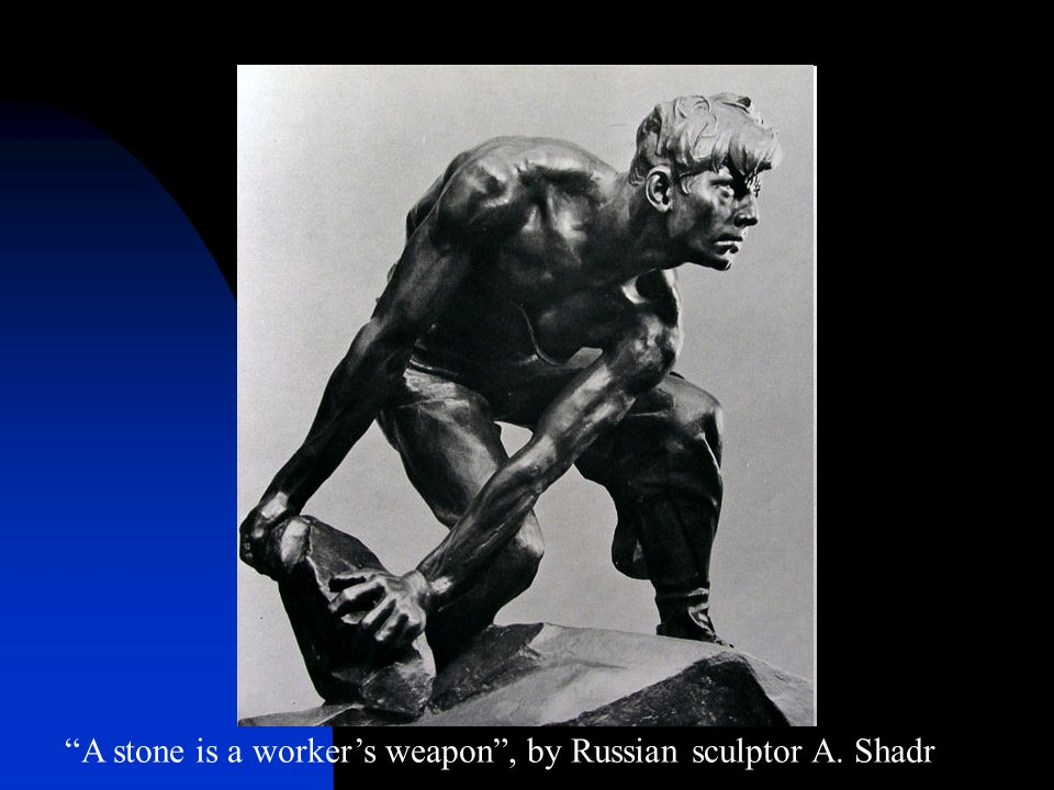 A stone is a worker's weapon , by Russian sculptor A. Shadr