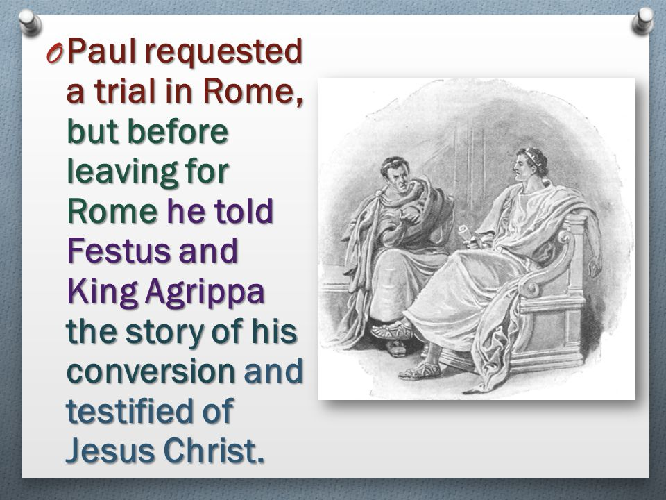 O Felix, the Roman governor, kept Paul a prisoner in Caesarea for two years until Festus became the new governor.