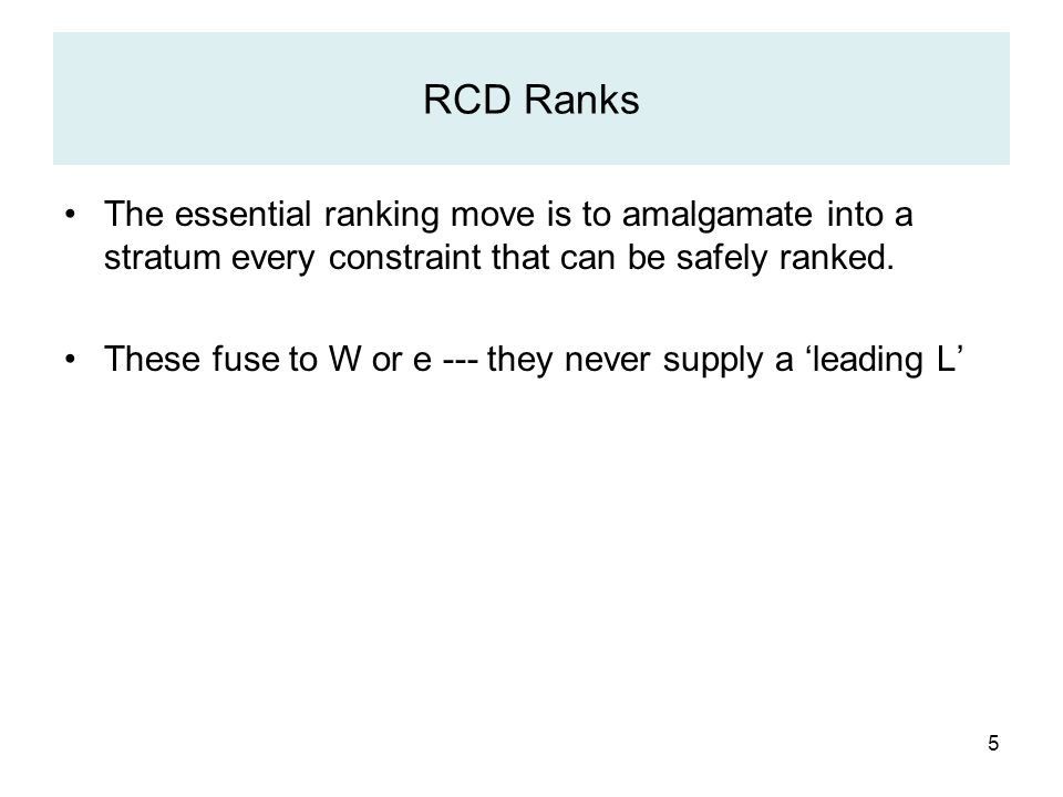 5 RCD Ranks The essential ranking move is to amalgamate into a stratum every constraint that can be safely ranked.