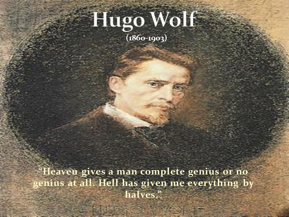 Heaven gives a man complete genius or no genius at all.