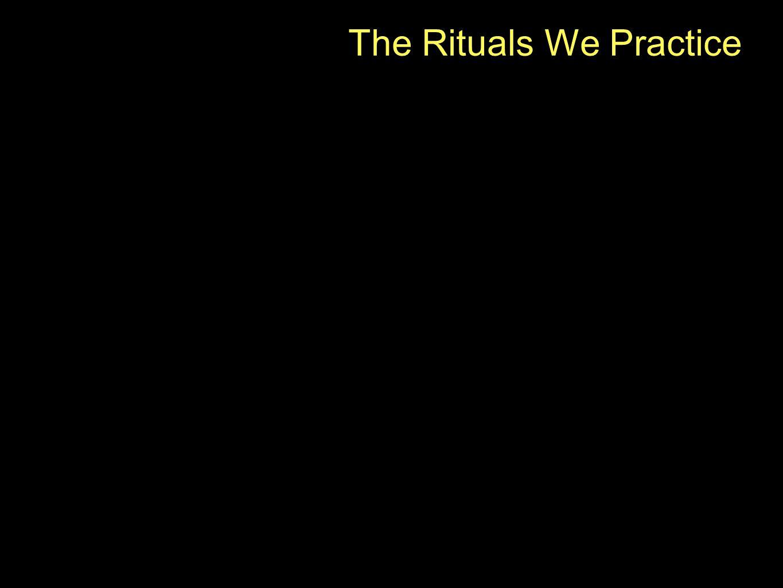 The Rituals We Practice