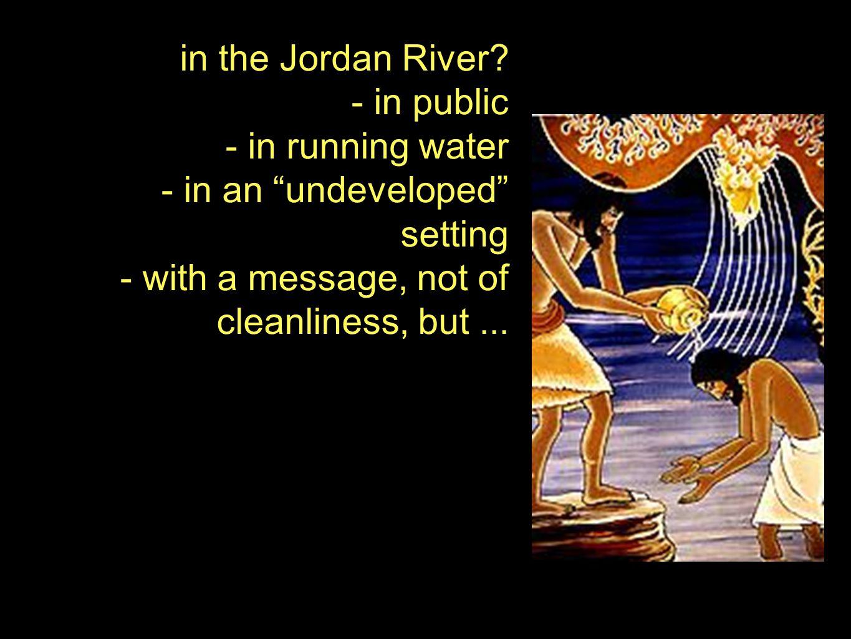 in the Jordan River.
