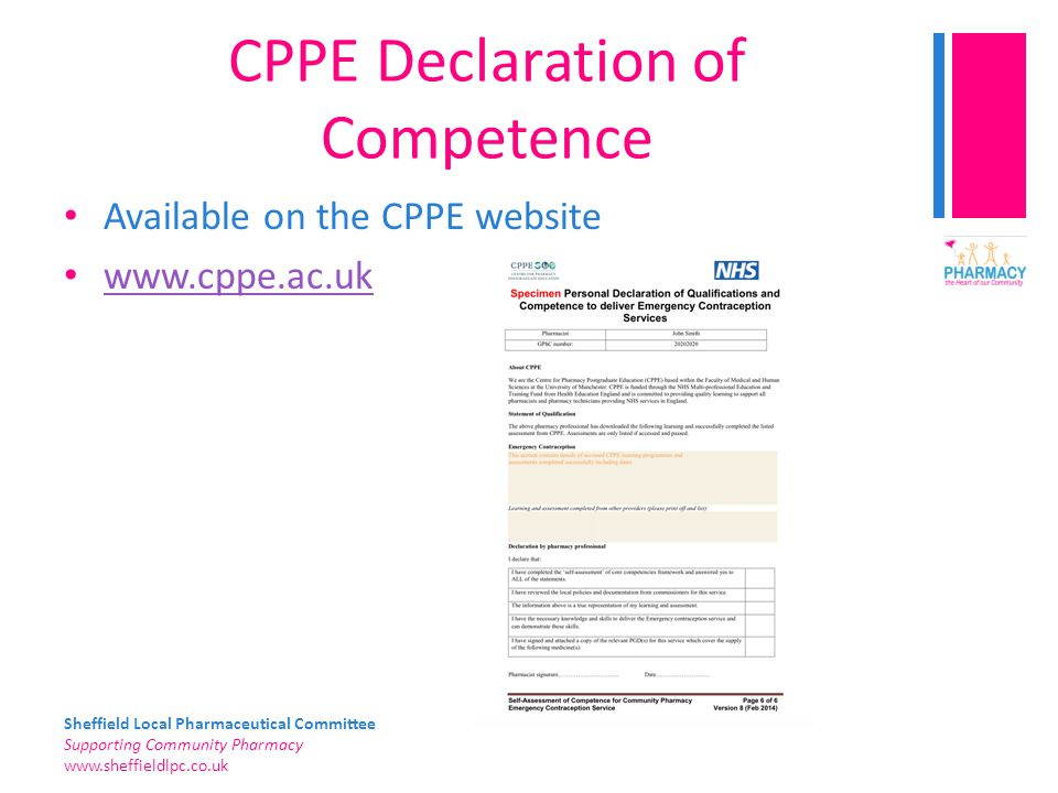 Sheffield Local Pharmaceutical Committee Supporting Community Pharmacy www.sheffieldlpc.co.uk CPPE Declaration of Competence Available on the CPPE web