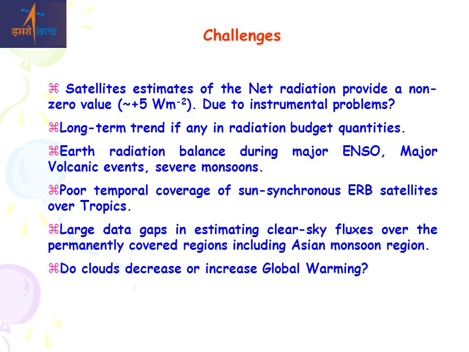 Challenges  Satellites estimates of the Net radiation provide a non- zero value (~+5 Wm -2 ).