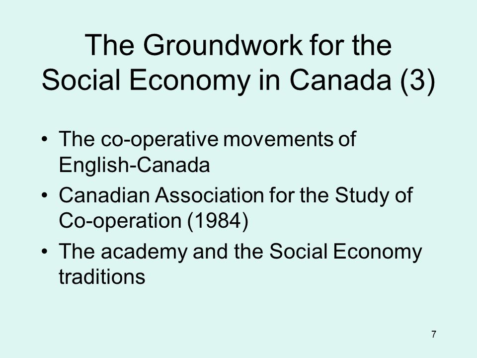 7 The Groundwork for the Social Economy in Canada (3) The co-operative movements of English-Canada Canadian Association for the Study of Co-operation