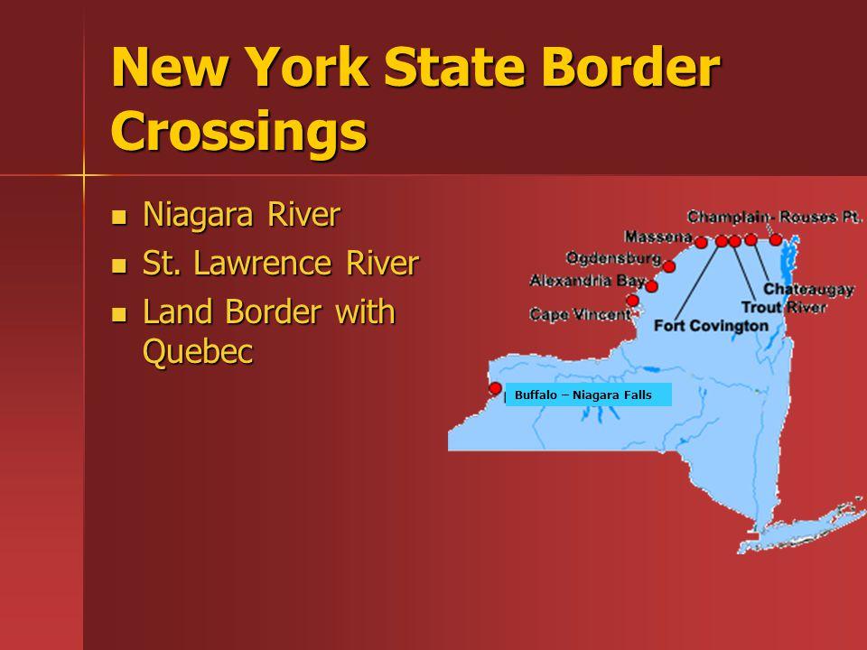 New York State Border Crossings Niagara River Niagara River St. Lawrence River St. Lawrence River Land Border with Quebec Land Border with Quebec Buff