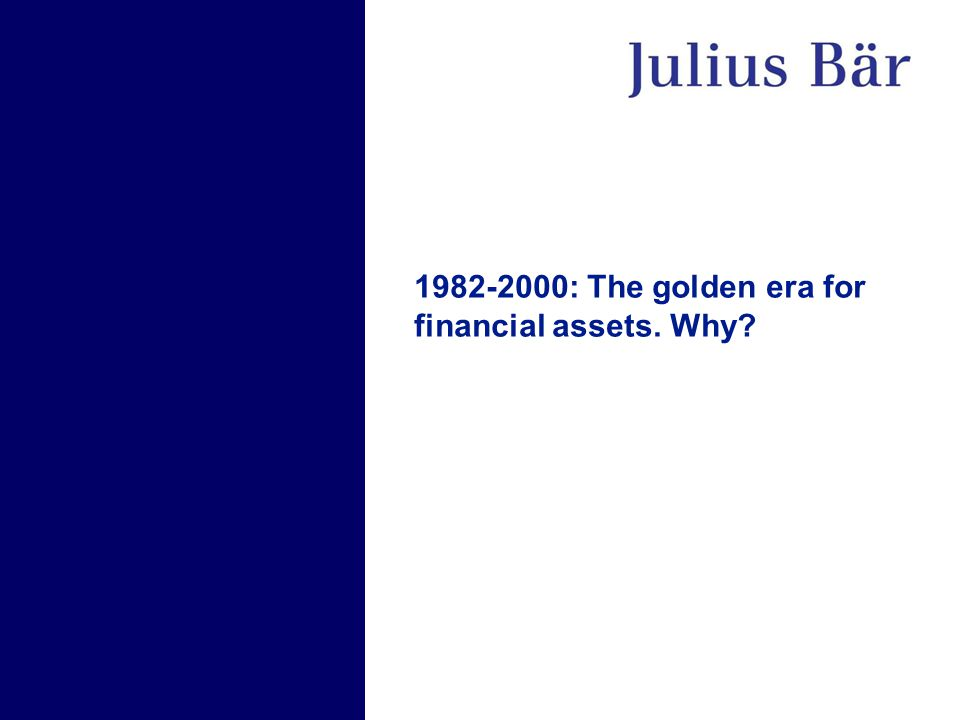 1982-2000: The golden era for financial assets. Why?