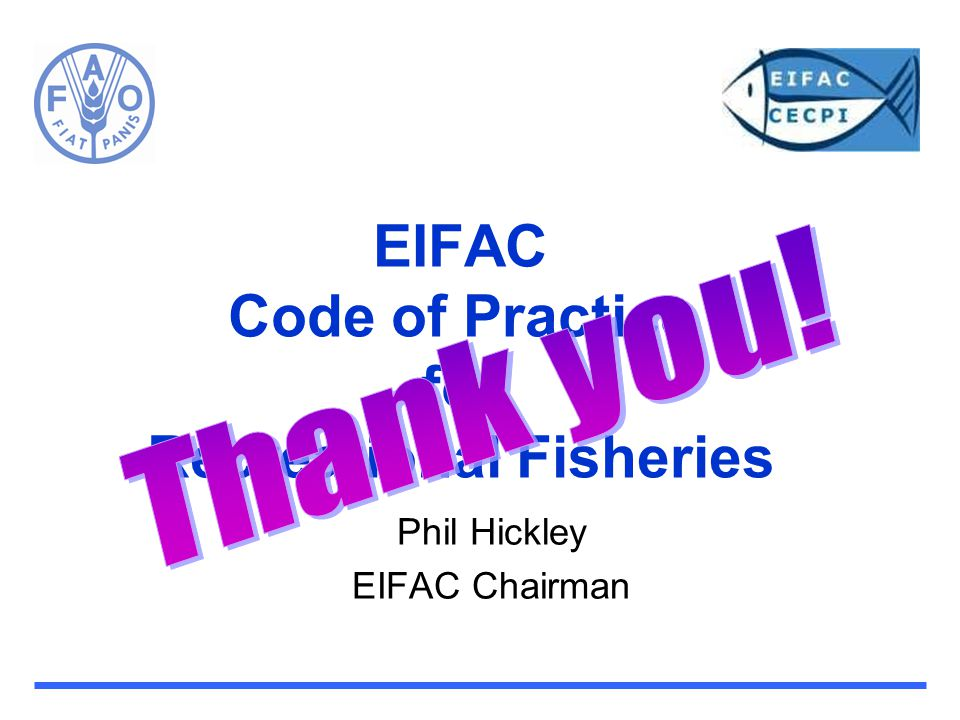 EIFAC Code of Practice for Recreational Fisheries Phil Hickley EIFAC Chairman