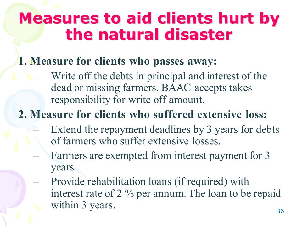 36 Measures to aid clients hurt by the natural disaster 1.