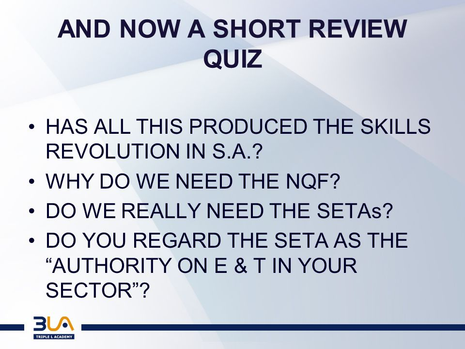 AND NOW A SHORT REVIEW QUIZ HAS ALL THIS PRODUCED THE SKILLS REVOLUTION IN S.A..