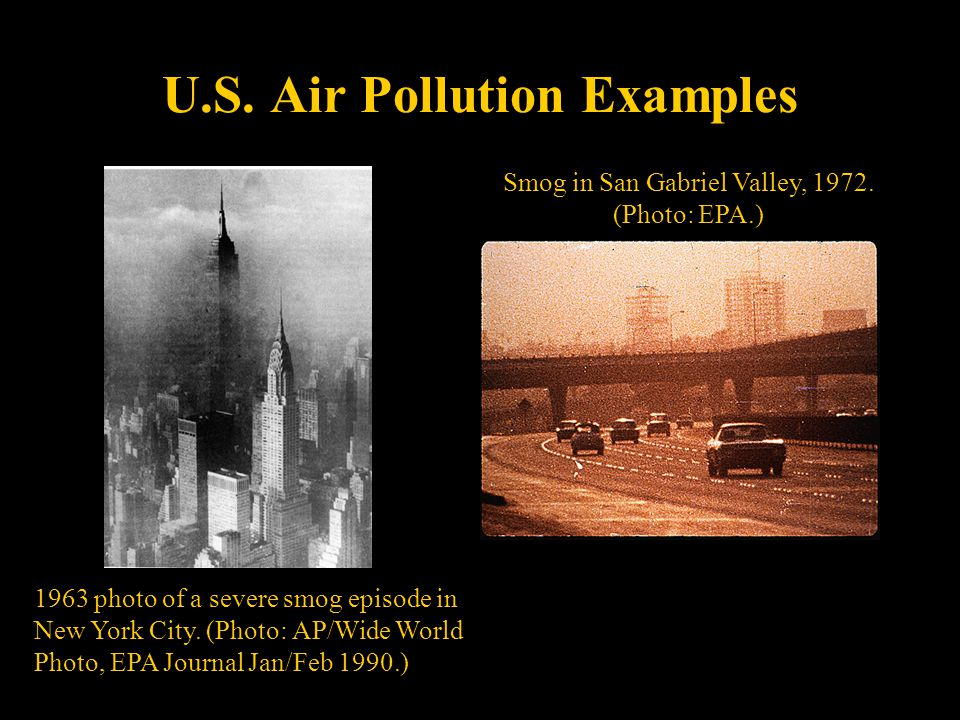 U.S. Air Pollution Examples 1963 photo of a severe smog episode in New York City.