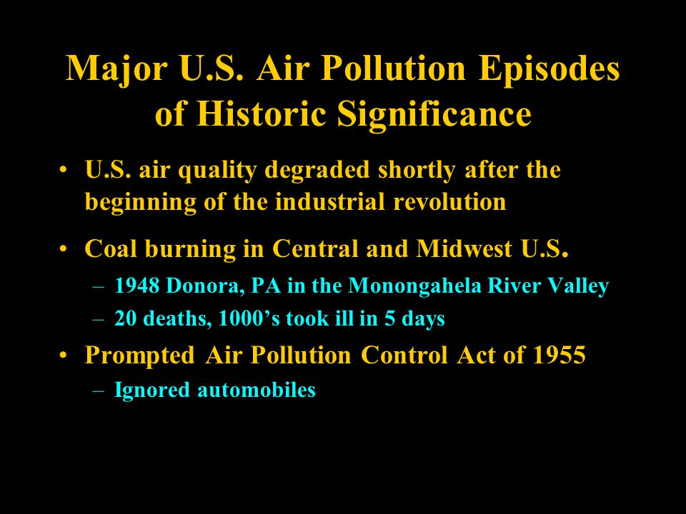 Major U.S. Air Pollution Episodes of Historic Significance U.S.