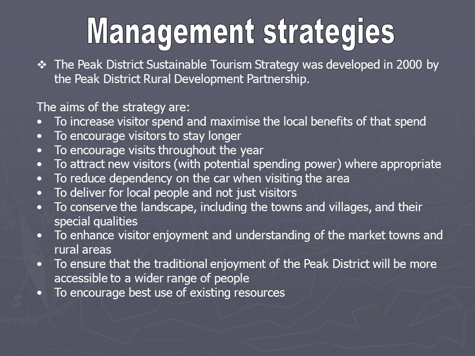  The Peak District Sustainable Tourism Strategy was developed in 2000 by the Peak District Rural Development Partnership.