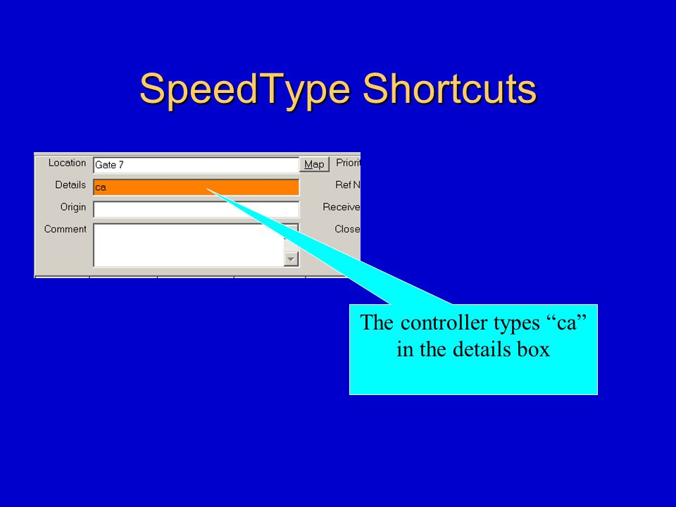 SpeedType Shortcuts The controller types ca in the details box