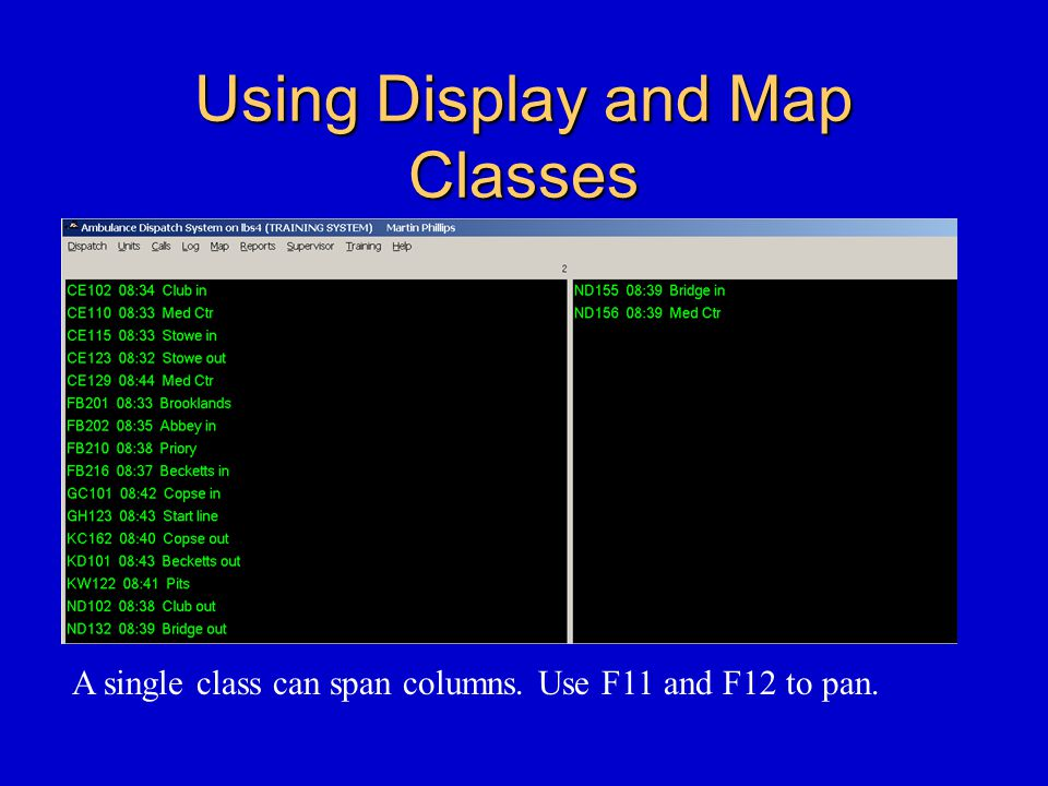Using Display and Map Classes A single class can span columns. Use F11 and F12 to pan.