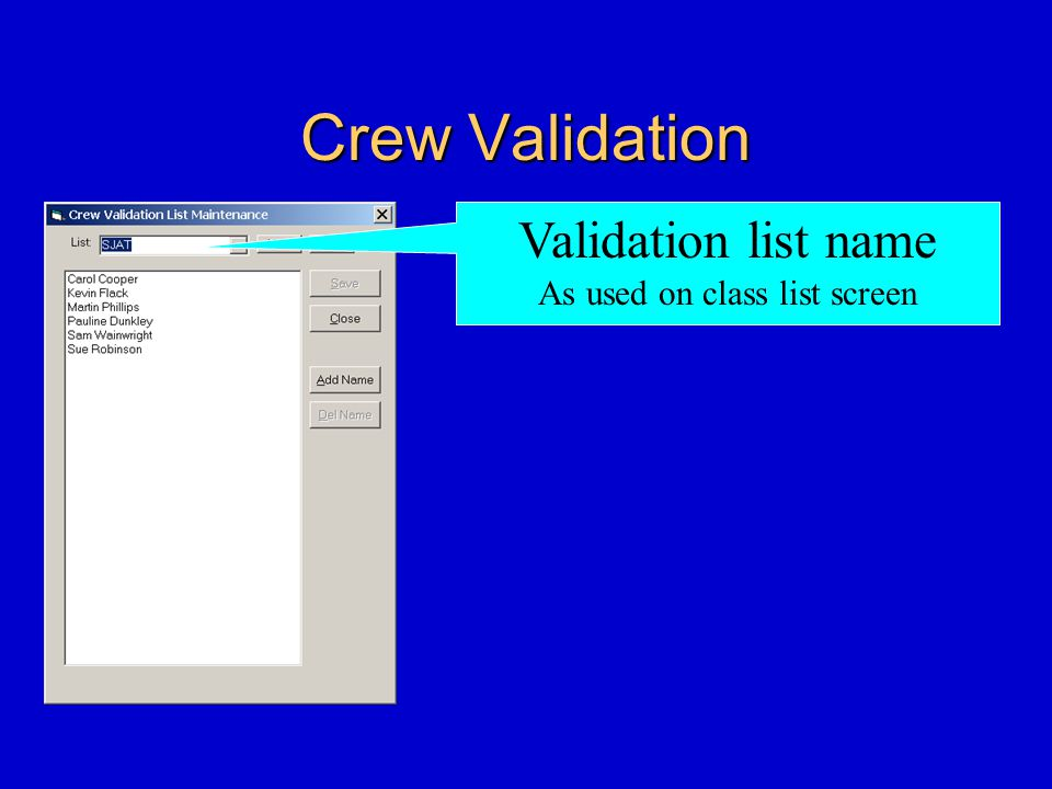 Crew Validation Validation list name As used on class list screen