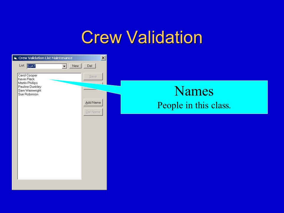 Crew Validation Names People in this class.