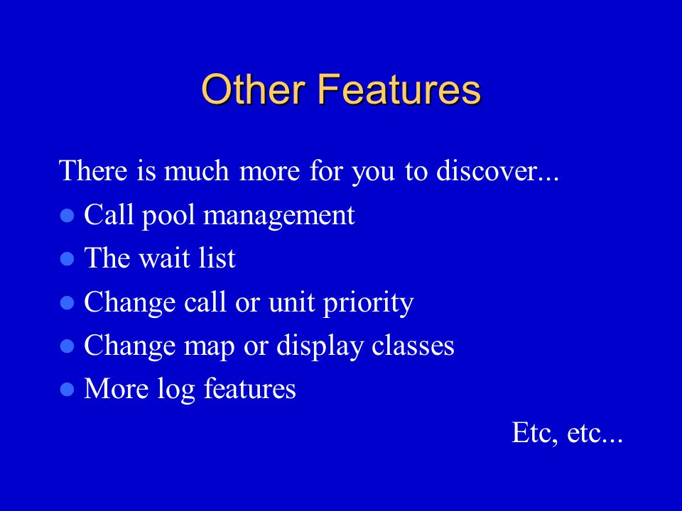 Other Features There is much more for you to discover...