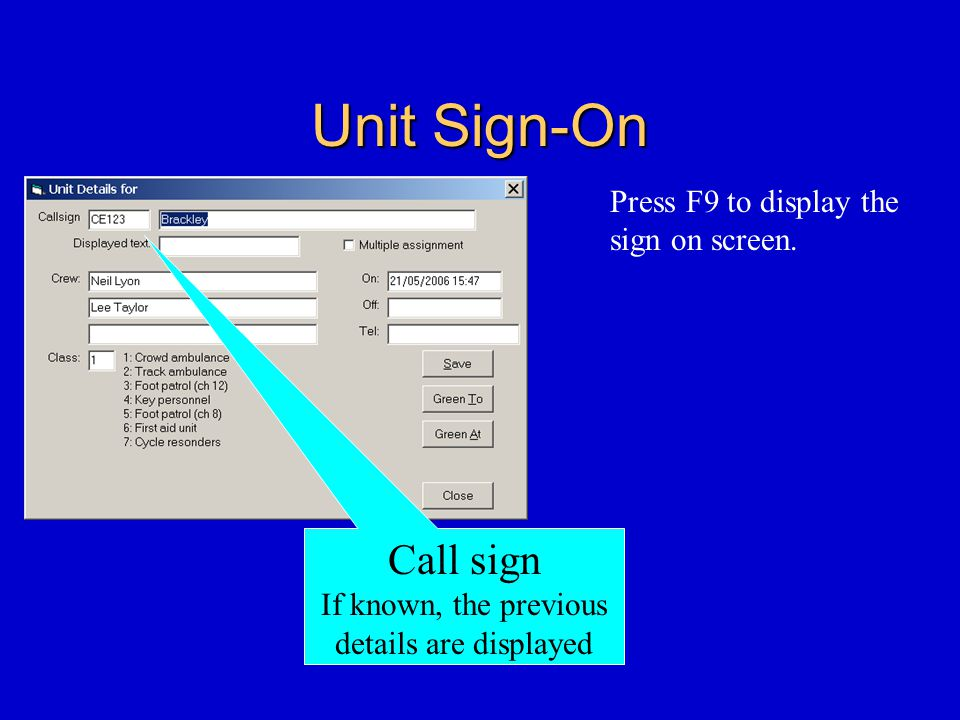 Unit Sign-On Press F9 to display the sign on screen.