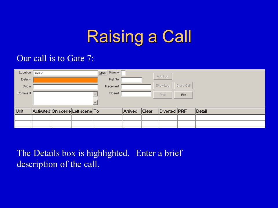 Raising a Call Our call is to Gate 7: The Details box is highlighted.