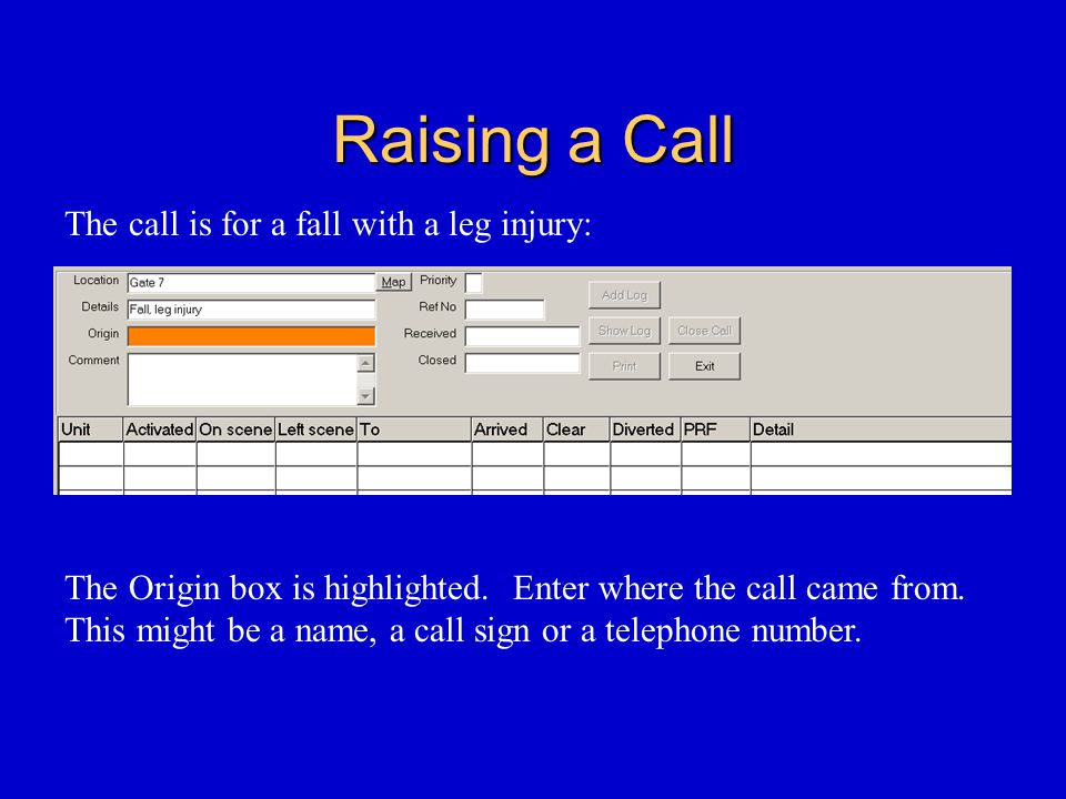 Raising a Call The call is for a fall with a leg injury: The Origin box is highlighted.