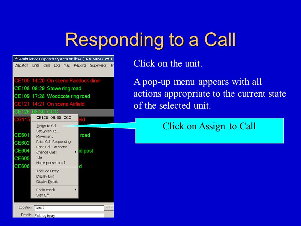 Responding to a Call Click on the unit.