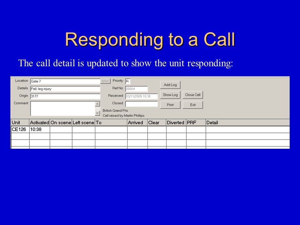 Responding to a Call The call detail is updated to show the unit responding: