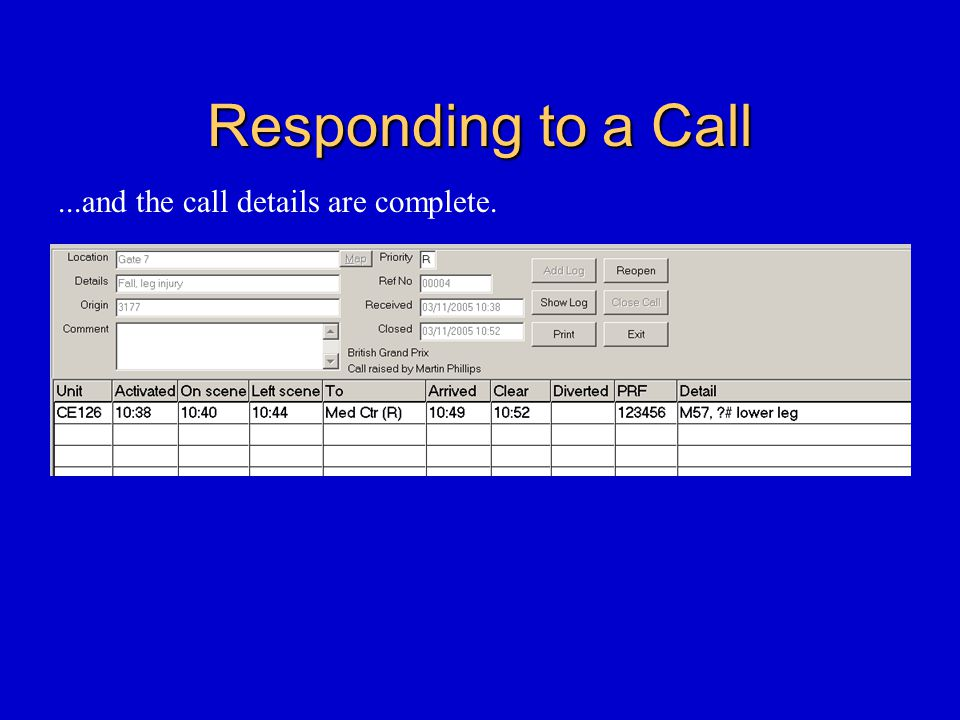 Responding to a Call...and the call details are complete.