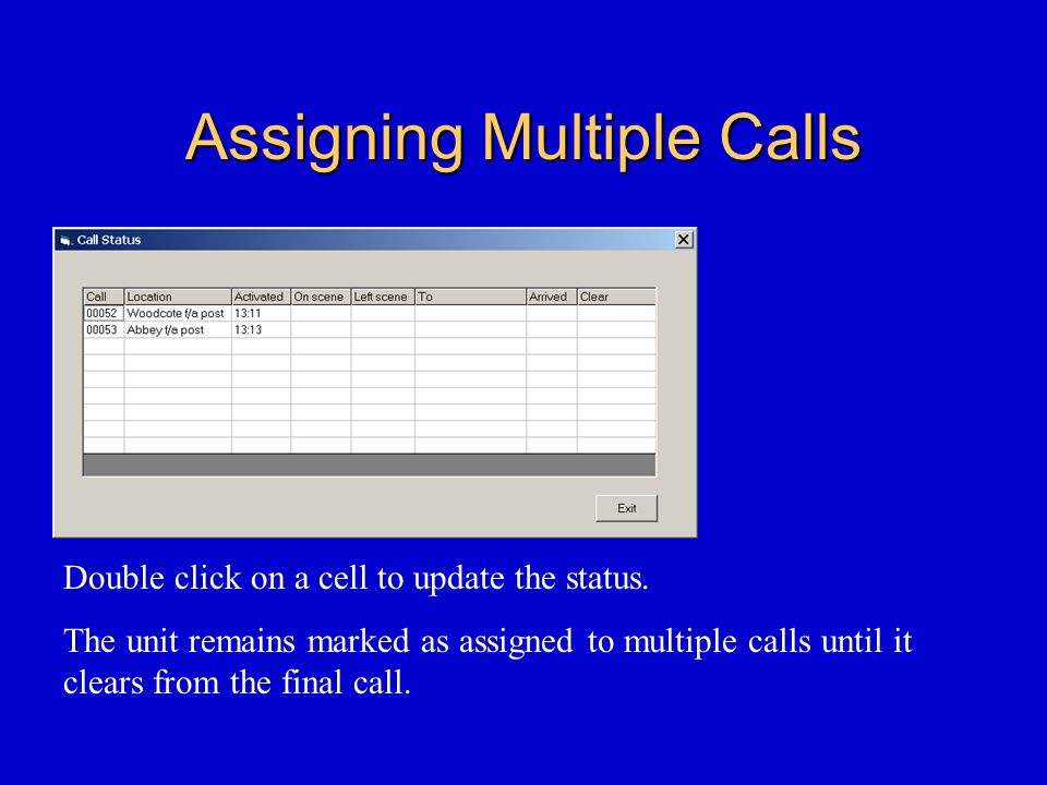 Assigning Multiple Calls Double click on a cell to update the status.