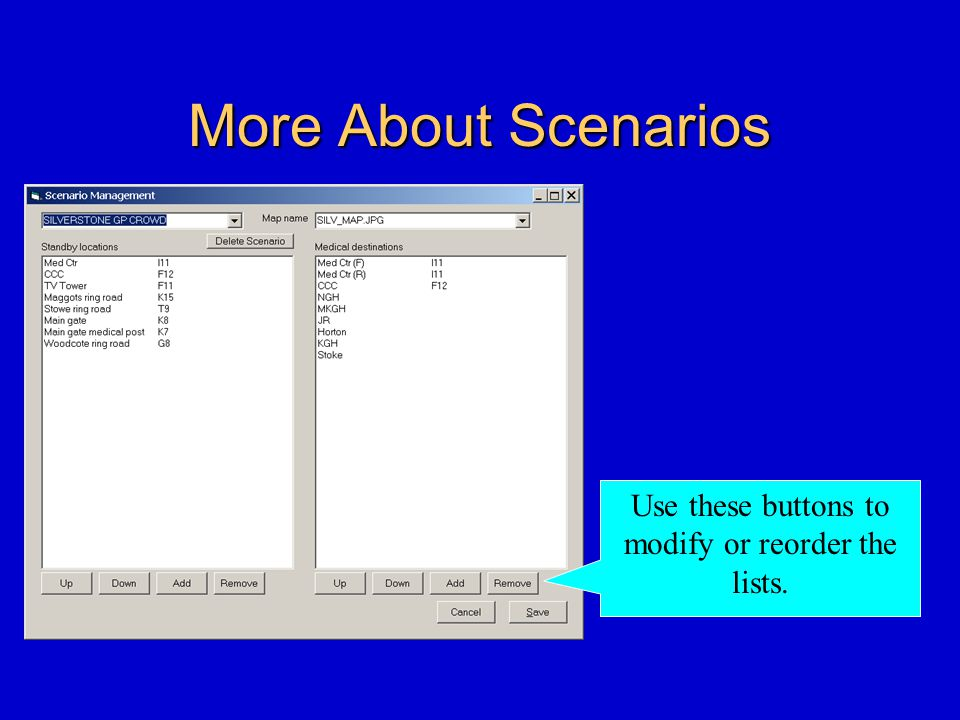 More About Scenarios Use these buttons to modify or reorder the lists.