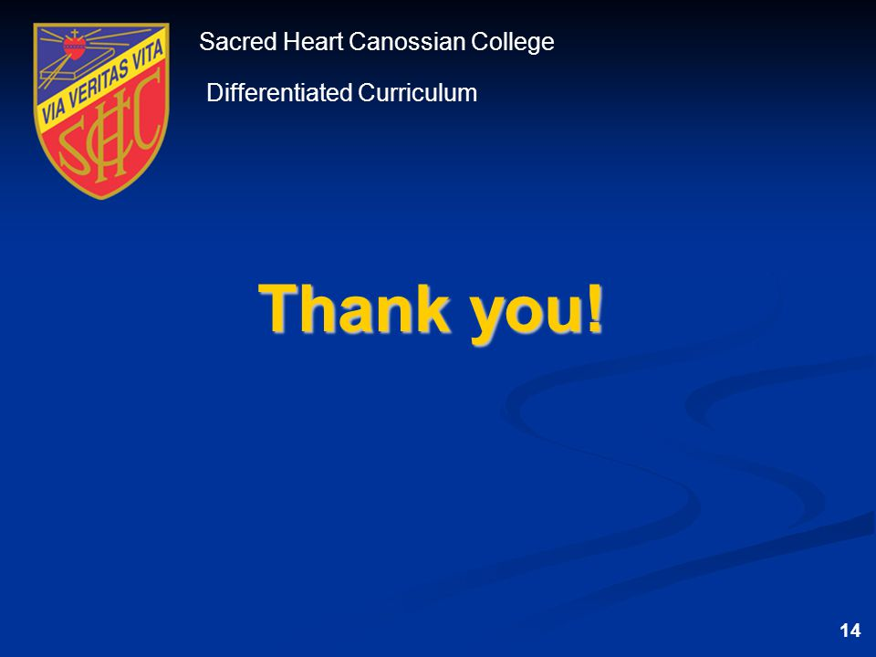 Sacred Heart Canossian College Differentiated Curriculum 14 Thank you!