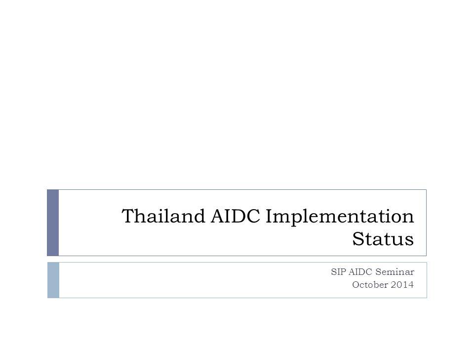 Thailand AIDC Implementation Status SIP AIDC Seminar October 2014