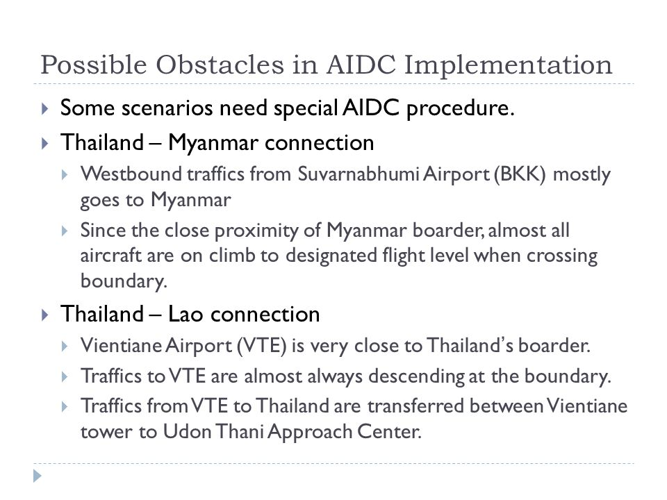Possible Obstacles in AIDC Implementation  Some scenarios need special AIDC procedure.