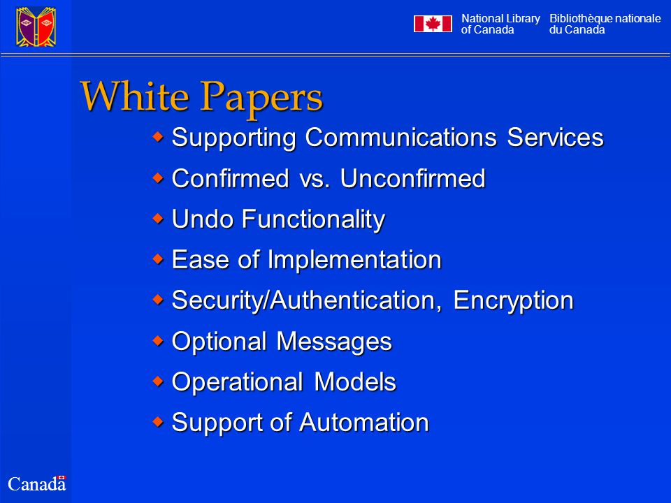 National Library of Canada Bibliothèque nationale du Canada Canada White Papers  Supporting Communications Services  Confirmed vs.