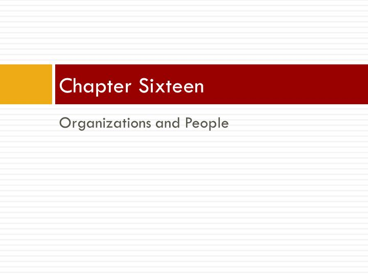 Organizations and People Chapter Sixteen