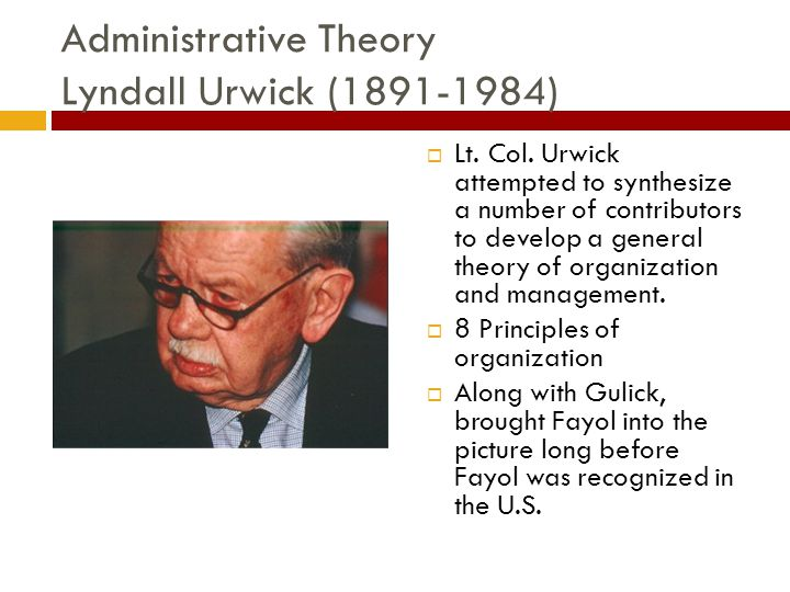 Administrative Theory Lyndall Urwick (1891-1984)  Lt.