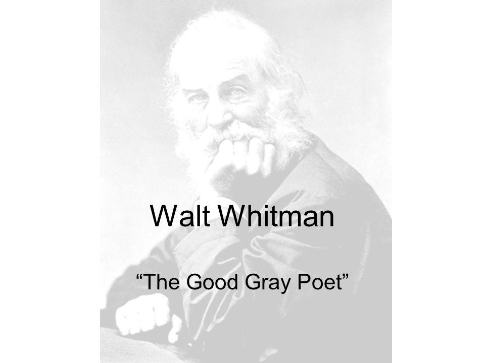 Walt Whitman The Good Gray Poet